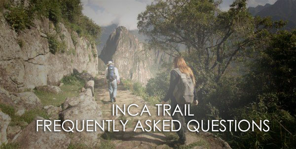 Inca Trail FAQs – Frequently Asked Questions
