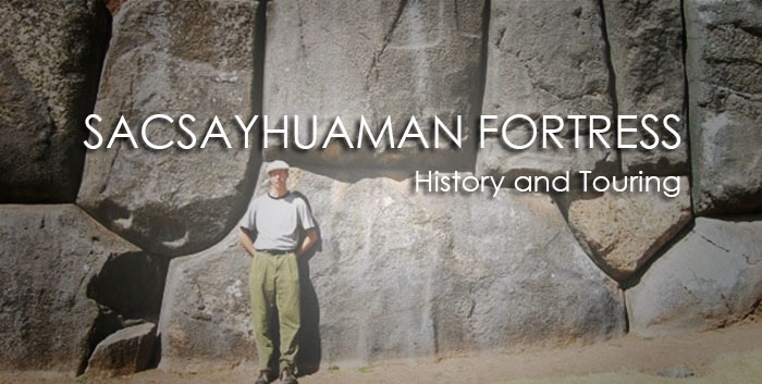 SACSAYHUAMAN FORTRESS in CUSCO City Tour: A brief History and Touring Tips