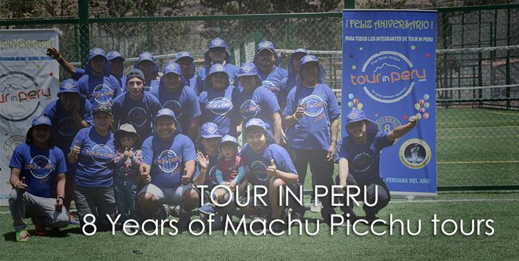 TOUR IN PERU CELEBRATES 8 YEARS providing top tourism services
