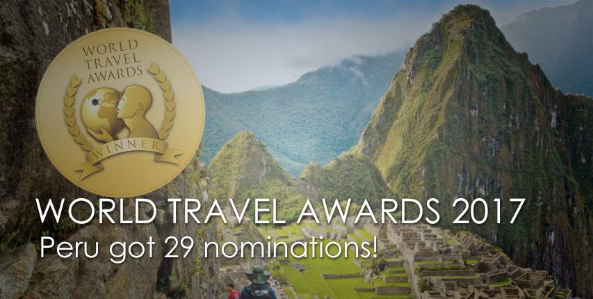 WORLD TRAVEL AWARDS 2017: PERU got 29 NOMINATIONS. Solid reputation as a premier touristic destination