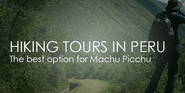 Take one of the HIKING TOURS to Machu Picchu this year