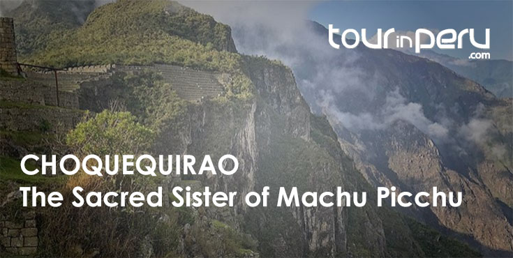 Machu Picchu Sacred Sister in Detail: Choquequirao Adventures with TOUR IN PERU