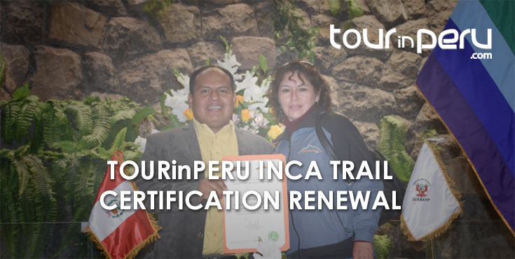 TOURinPERU renews the Inca Trail Certification in special ceremony